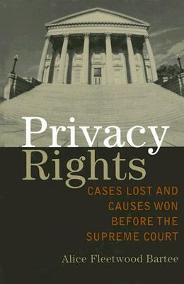 Privacy Rights Cases Lost and Causes Won Before the Supreme Court