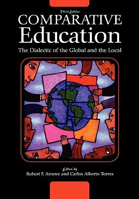 Comparative Education The Dialectic of the Global and the Local