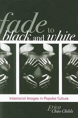 Fade to Black and White: Interracial Images in American Popular Culture