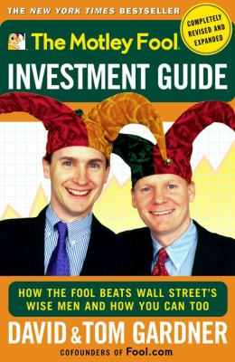 Motley Fool Investment Guide How the Fool Beats Wall Street's Wise Men and How You Can Too - Gardner, David, Gardner, Tom pdf epub