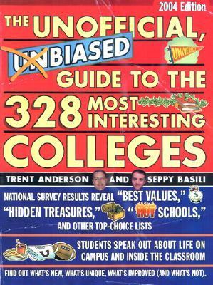 Unofficial, Unbiased Guide to the 328 Most Interesting Colleges 2004