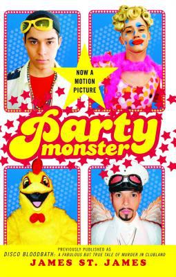 Party Monster A Fabulous but True Tale of Murder in Clubland