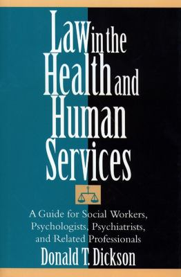 Law in the Health and Human Services A Guide for Social Workers, Psychologists, Psychiatrists, And Related Professionals