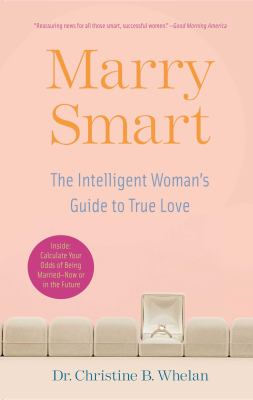 Marry Smart: The Intelligent Woman's Guide to True Love