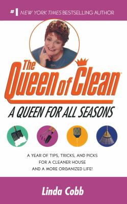 Queen for All Seasons A Year of Tips, Tricks and Picks for a Cleaner House and a More Organized Life!