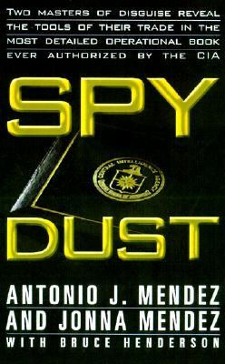 Spy Dust Two Masters of Disguise Reveal the Tools and Operations That Helped Win Thecold War