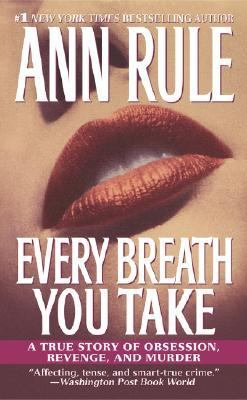 Every Breath You Take A True Story of Obsession, Revenge, and Murder