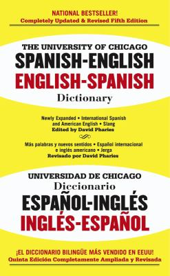 University of Chicago Spanish-English, English-Spanish Dictionary/Universidad De Chicagodiccionario Espano-Ingles Ingles-Espanol Spanish-English, English-Spanish