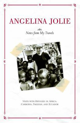 Angelina Jolie's Notes from My Travels