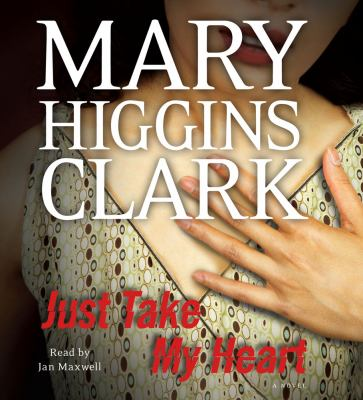 Just Take My Heart: A Novel