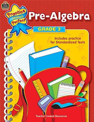 Practice Makes Perfect Pre-algebra Grade 3