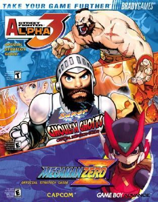 Street Fighter Alpha 3/Super Ghouls'N Ghosts/Megaman Zero Official Strategy Guide