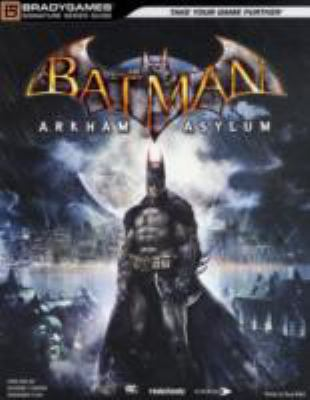 Batman: Arkham Asylum Signature Series Guide (Brady Games)