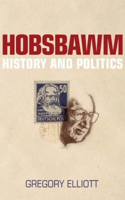 Hobsbawm : History and Politics