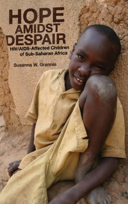 Hope Amidst Despair : HIV/AIDS-Affected Children in Sub-Saharan Africa