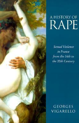 History of Rape Sexual Violence in France from the 16th to the 20th Century