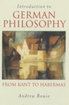 Introduction to German Philosophy From Kant to Habermas