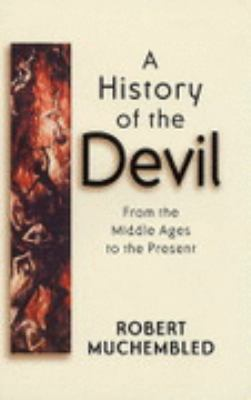 History of the Devil From the Middle Ages to the Present