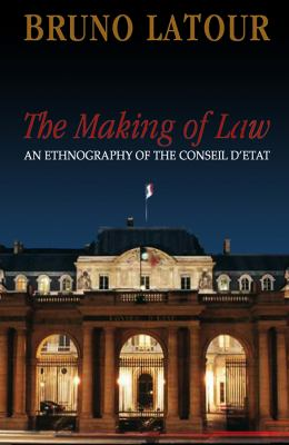 The Making of Law: An Ethnography of the Conseil dEtat