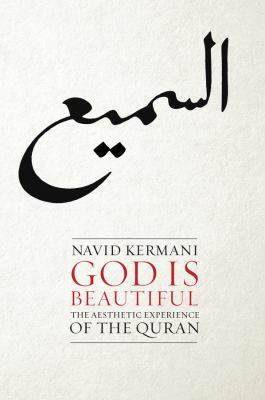 God Is Beautiful : The Aesthetic Experience of the Quran