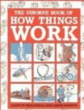 The Usborne Book of How Things Work (Simple science)