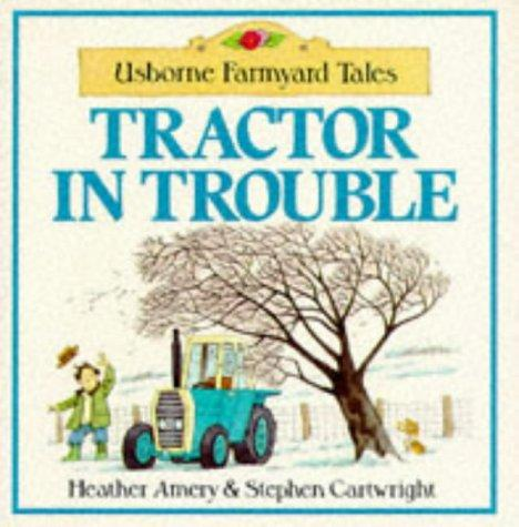 Tractor in Trouble (Usborne Farmyard Tales Readers)