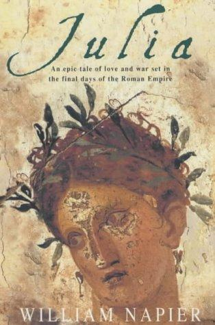 Julia: An Epic Tale of Love and War Set in the Final Days of the Roman Empire