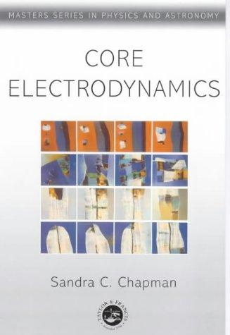 Core Electromagnetics (Master's Series in Physics and Astronomy)