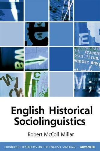English Historical Sociolinguistics (Edinburgh Textbooks on the English Language - Advanced)
