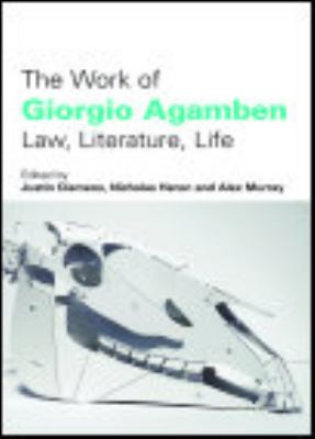 The Work of Giorgio Agamben: Law, Literature, Life