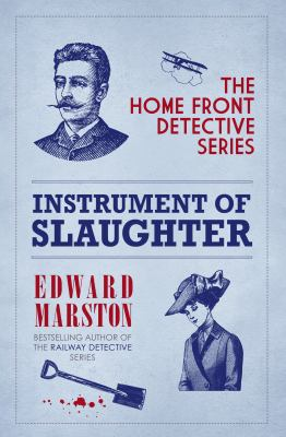 Instrument of Slaughter : Home Front Detective, Book 2