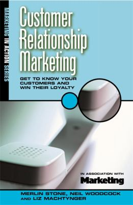 Customer Relationship Marketing Get to Know Your Customers and Win Their Loyalty