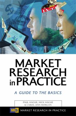 Market Research in Practice A Guide to the Basics