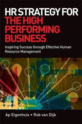HR Strategy for the High Performing Business: Inspiring Success Through Effective Human Resource Management