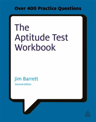 Aptitude Test Workbook : Discover Your Potential and Improve Your Career Options with Practice Psychometric Tests