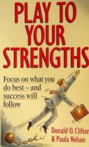 Play to Your Strengths: Focus on What You Do Best and Success Will Follow