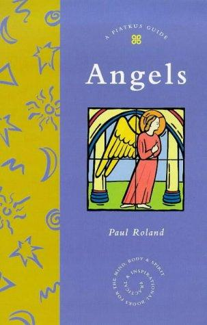 Angels: A Piatkus Guide (Piatkus Guides)