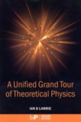 Unified Grand Tour of Theoretical Physics