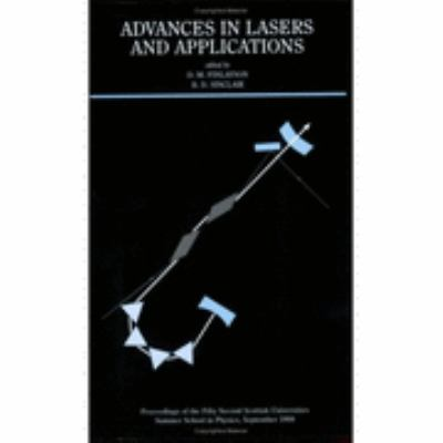 Advances in Lasers and Applications Proceedings of the Fifty-Second Scottish Universities Summer School in Physics, St. Andrews, September 1998