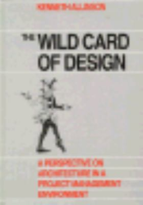 Wild Card of Design : A Perspective on Architecture in a Project Management Environment