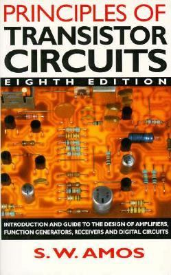 Principles of Transistor Circuits Introduction to the Design of Amplifiers, Receivers and Digital Circuits