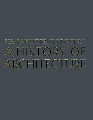 Sir Banister Fletcher's a History of Architecture