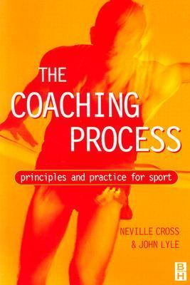 Coaching Process Principles and Practice for Sport