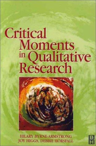 Critical Moments in Qualitative Research, 1e