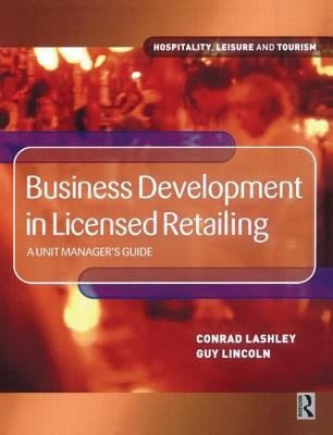 Business Development in Licensed Retailing A Unit Manager's Guide