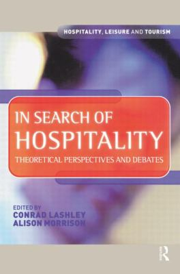 In Search of Hospitality Theoretical Perspectives and Debates