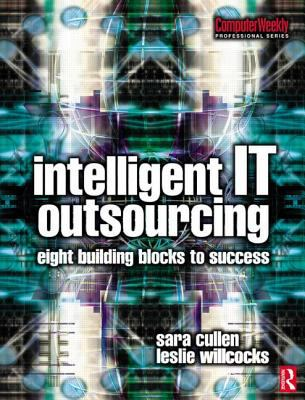 Intelligent It Outsourcing Eight Building Blocks to Success