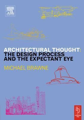Architectural Thought The Design Process and the Expectant Eye