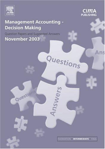 Management Accounting- Decision Making November 2003 Exam Q&As