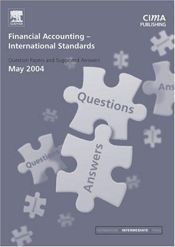 Financial Accounting (International) Standards May 2004 Exam Q&As (CIMA May 2004 Q&As)